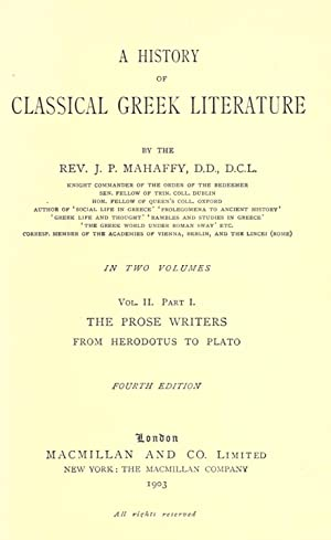 A history of classical Greek literature (1903): Mahaffy, John Pentland,