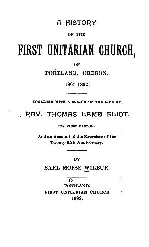 A history of the first Unitarian church,: Wilbur, Earl Morse,