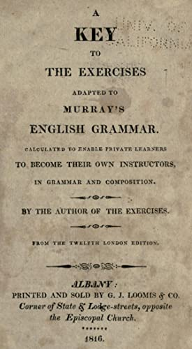 A key to the Exercises adapted to: Murray, Lindley, 1745-1826,Murray,