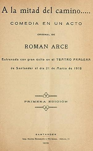 A la mitad del camino-- : comedia: Arce Martín, Román