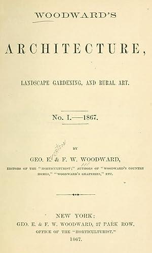 Woodward's architecture, landscape gardening, and rural art.: Woodward, George Everston,Woodward,