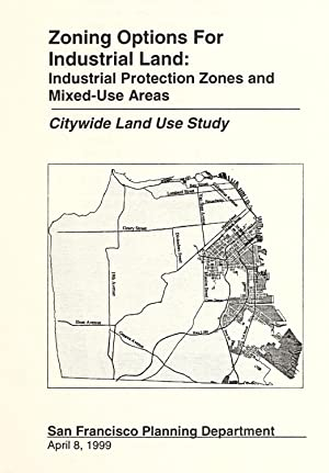 Zoning options for industrial land : industrial: San Francisco (Calif.).
