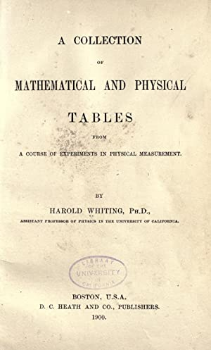 A collection of mathematical and physical tables: Whiting, Harold, d.