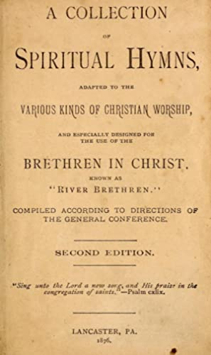 A collection of spiritual hymns, adapted to: Brethren in Christ