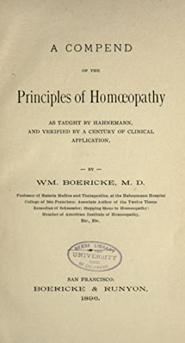 A compend of the principles of homoeopathy;: Boericke, William, 1849-1929