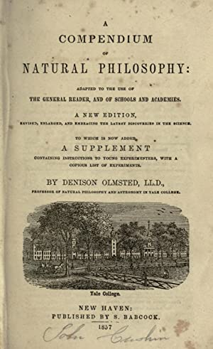 A compendium of natural philosophy : adapted: Olmsted, Denison, 1791-1859