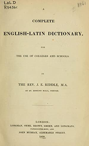 A complete English-Latin dictionary; for the use: Riddle, Joseph Esmond,