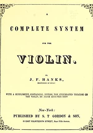 A complete system for the violin [Reprint]: Hanks, J. F.