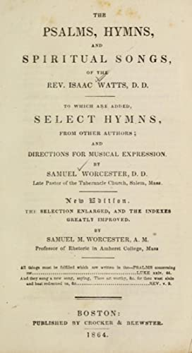 The Psalms, hymns, and spiritual songs, of: Watts, Isaac, 1674-1748,Worcester,