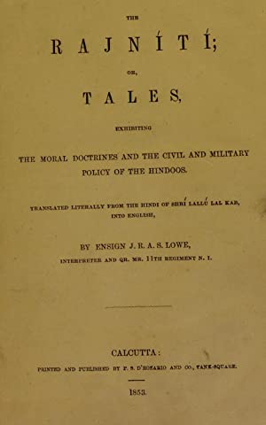 The Rajnítí : or, Tales, exhibiting the: Lowe, J. R.