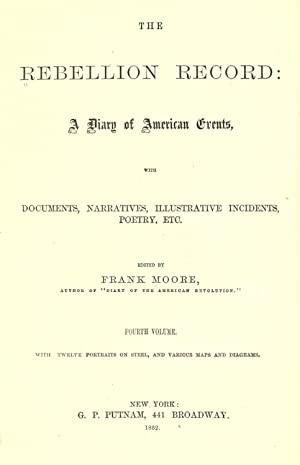The Rebellion record; a diary of American: Moore, Frank, 1828-1904