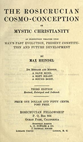 The Rosicrucian cosmo-conception, or, Mystic Christianity : Heindel, Max, 1865-1919,Rosicrucian