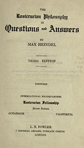 The Rosicrucian philosophy in questions and answers: Heindel, Max, 1865-1919
