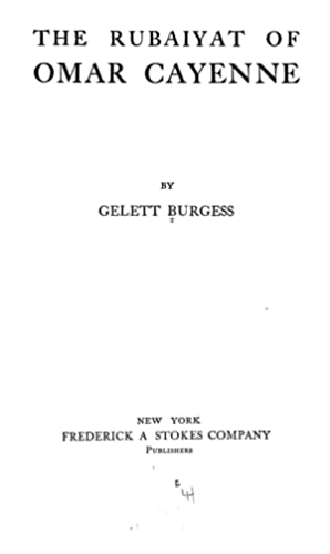 The Rubaiyat of Omar Cayenne (1904) [Reprint]: Burgess, Gelett, 1866-1951