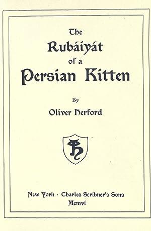 The Rubáiyát of a Persian kitten [Reprint]: Herford, Oliver, 1863-1935,De