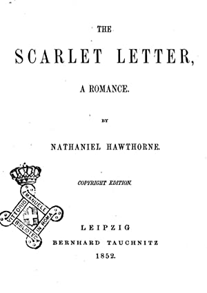 The Scarlett Letter a Romance by Nathaniel: Nathaniel Hawthorne