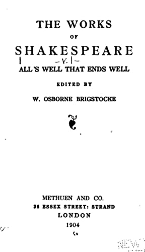 The Works of Shakespeare: All's well that: William Shakespeare, William