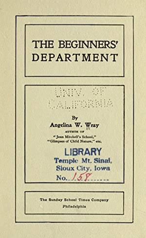 The beginners department [Reprint]: Wray, Angelina W
