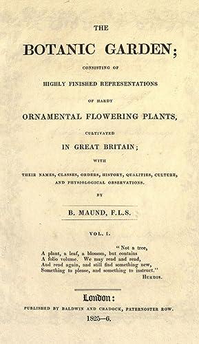 The botanic garden ; consisting of highly: Maund, Benjamin, 1790-1863