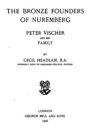 The bronze founders of Nuremberg: Peter Vischer: Cecil Headlam