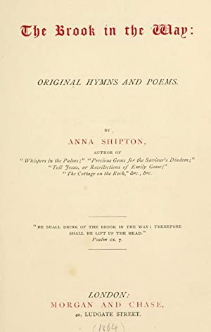 The brook in the way; original hymns: Shipton, Anna
