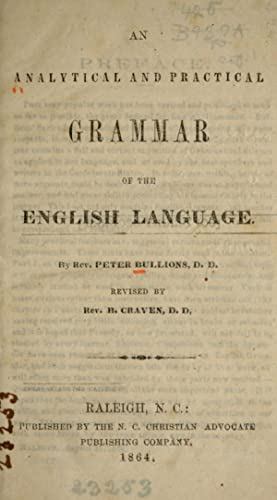 An analytic and practical grammar of the: Bullions, Peter, 1791-1864,Craven,