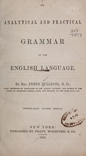 An analytical and practical grammar of the: Bullions, Peter, 1791-1864
