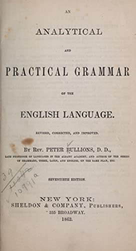 An analytical and practical grammar of the: Bullions, Peter, 1791-1864.