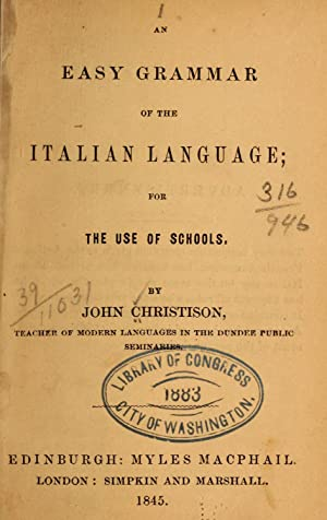 An easy grammar of the Italian language;: Christison, John. [from