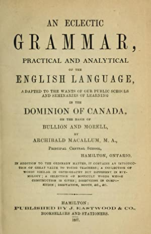 An eclectic grammar, practical and analytical of: Macallum, Archibald