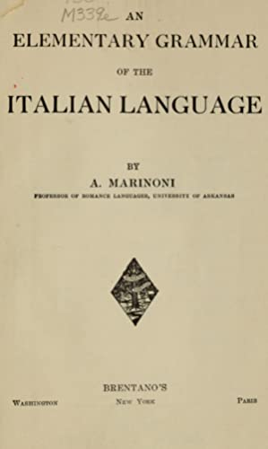 An elementary grammar of the Italian language: Marinoni, Antonio, 1879-