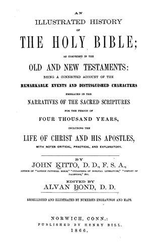 An illustrated history of the Holy Bible: Kitto, John, 1804-1854,Klimpton,