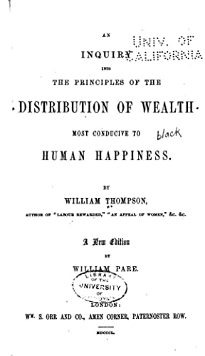 An inquiry into the principles of the: Thompson, William, 1785-1883,Pare,