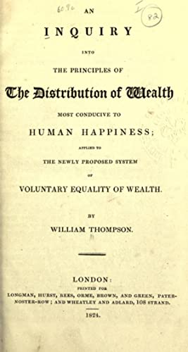 An inquiry into the principles of the: Thompson, William, 1775-1833