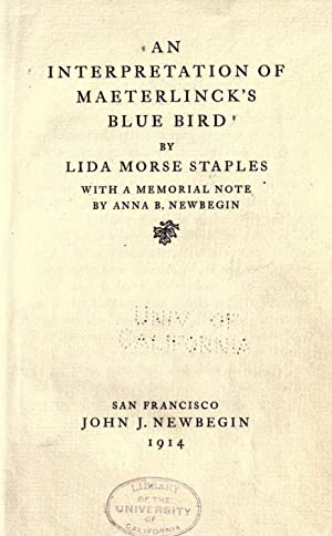 An interpretation of Maeterlinck's Blue bird [Reprint]: Staples, Lida Morse,Taylor,