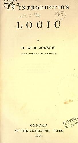 An introduction to logic (1906) [Reprint]: Joseph, H. W.