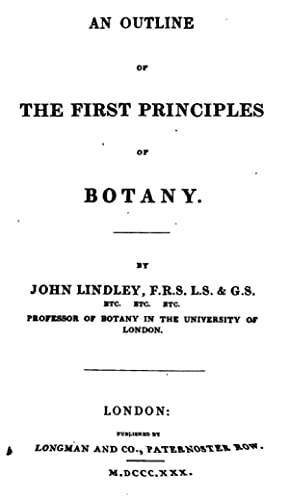 An outline of the first principles of: Lindley, John, 1799-1865,Longman