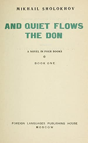 And quiet flows the Don; a novel: Sholokhov, Mikhail Aleksandrovich,