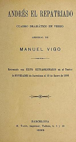 Andre�s el repatriado : cuadro drama�tico en: Vigo, Manuel