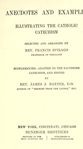 Anecdotes Examples Illustrating Catholic Catechism By Spirago Franz