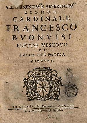 All' eminentissmo e reverendissmo signor cardinale Francesco: Bartoli, Domenico. aut