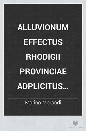 Alluvionum effectus rhodigii provinciae adplicitus dissertatio inauguralis: Marino Morandi