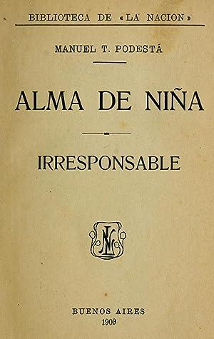 Alma de niña; Irresponsable [Reprint] (1909): Podestá, Manuel T.,