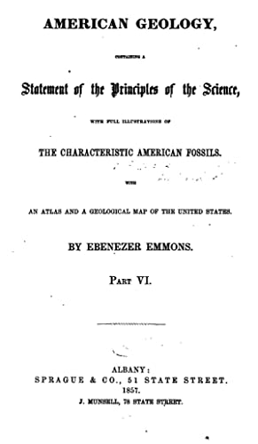 American Geology: Containing a Statement of the: Ebenezer Emmons