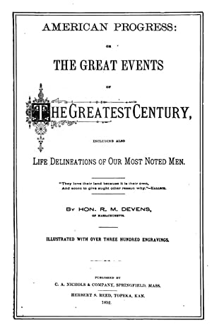 American Progress: Or, The Great Events of: Richard Miller Devens