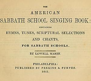 American Sabbath school singing book : containing: Mason, Lowell, 1792-1872.