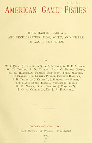 American game fishes; their habits, habitat, and: Shields, G. O.