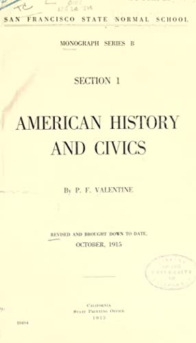 American history and civics (1915) [Reprint]: Valentine, P. F.