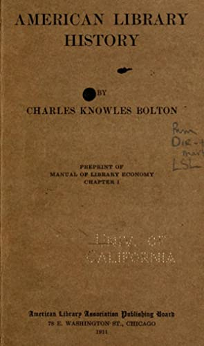 American library history [Reprint] (1911): Bolton, Charles Knowles,