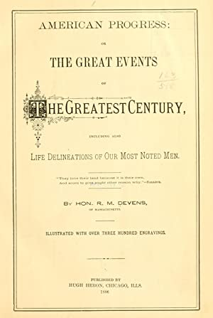 American progress: or, The great events of: Devens, Richard Miller.